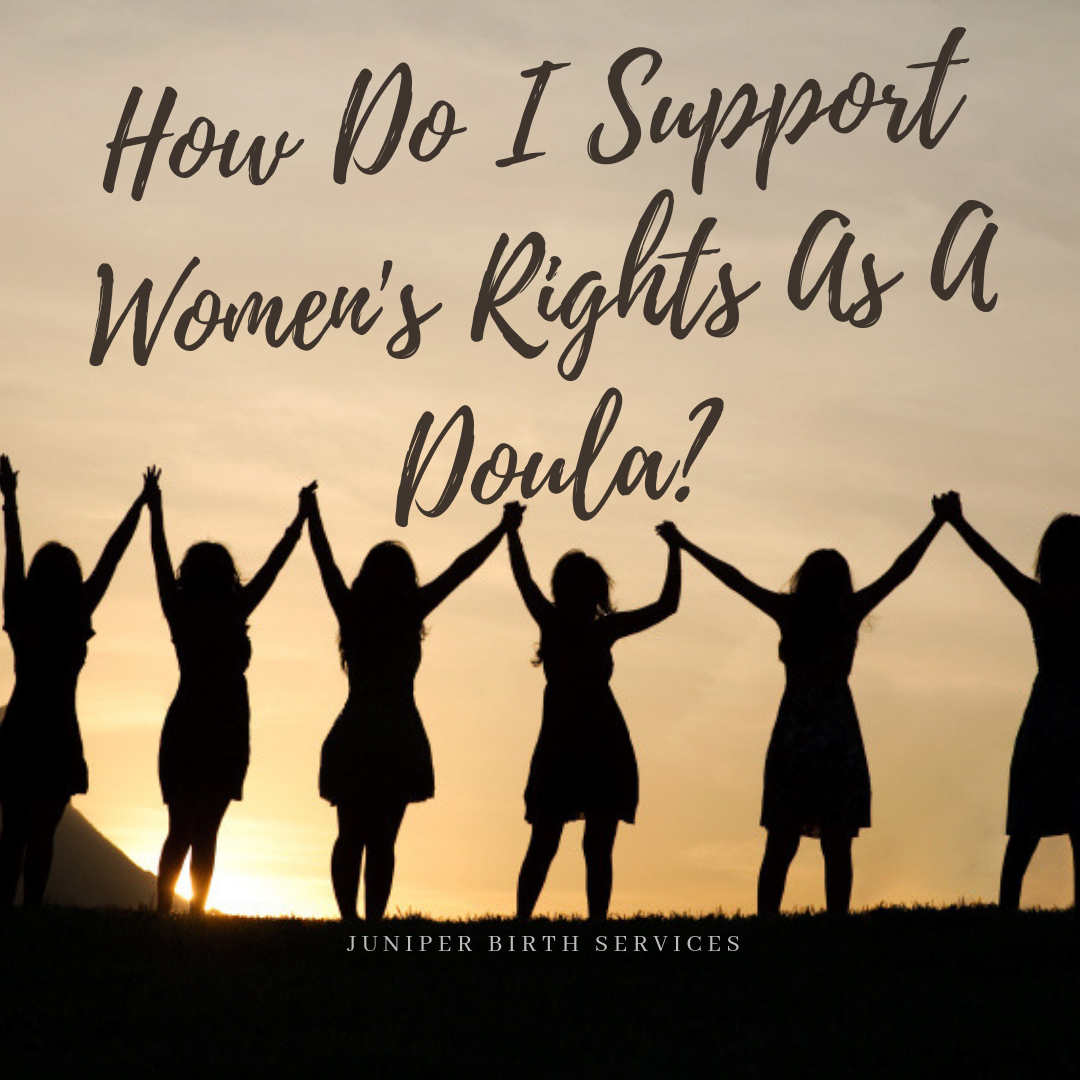 How I Support Women's Rights as a Doula