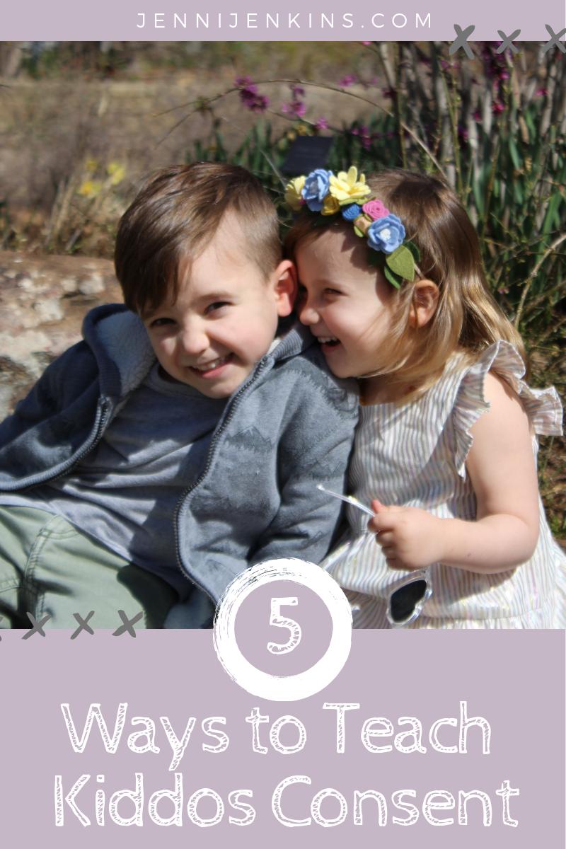 5 Ways To Teach Kiddos Consent