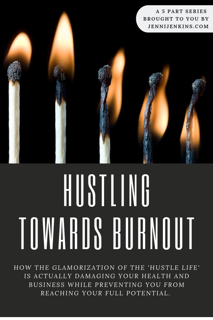 Hustling Towards Burnout
